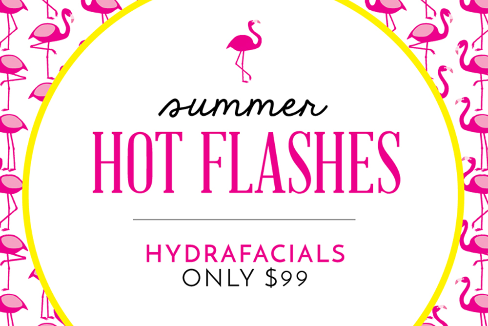 $99 HydraFacials! Start your summer glow off with amazing skin!