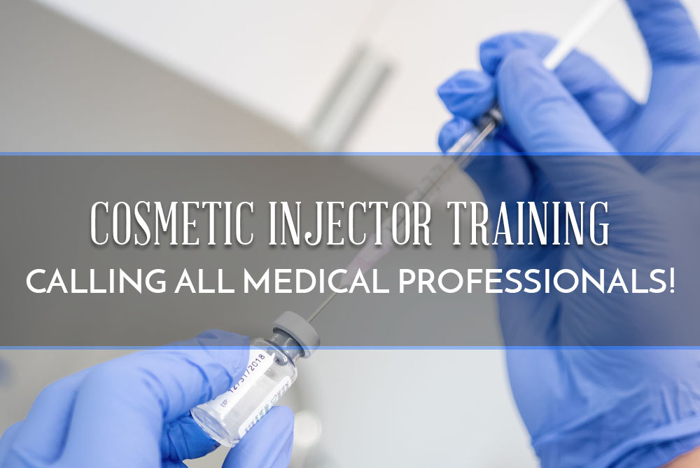 Get Trained to Be a Cosmetic Injector!