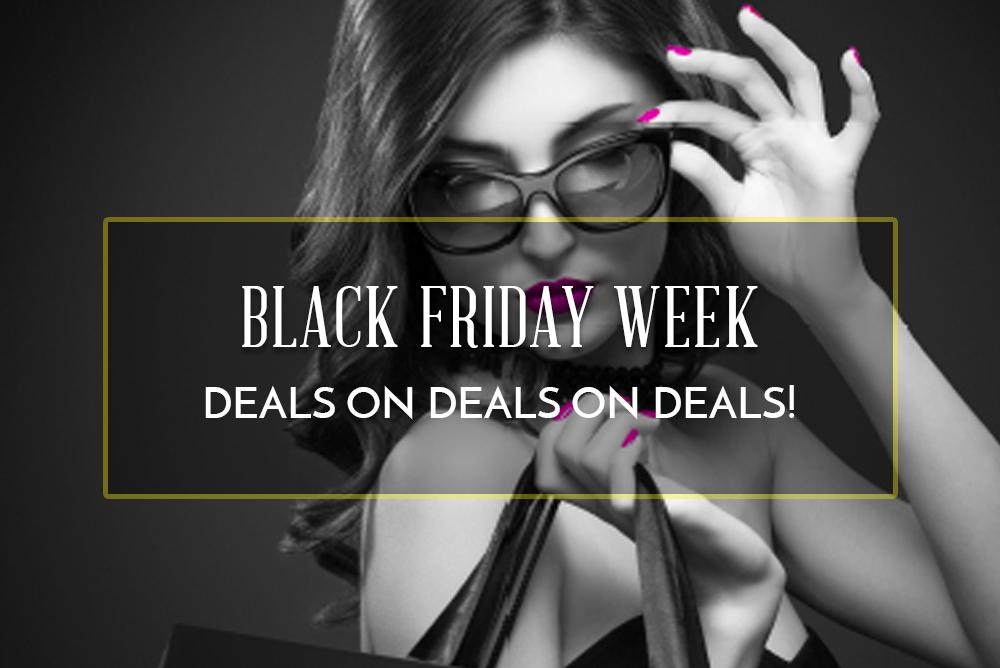 Black Friday Week is On!