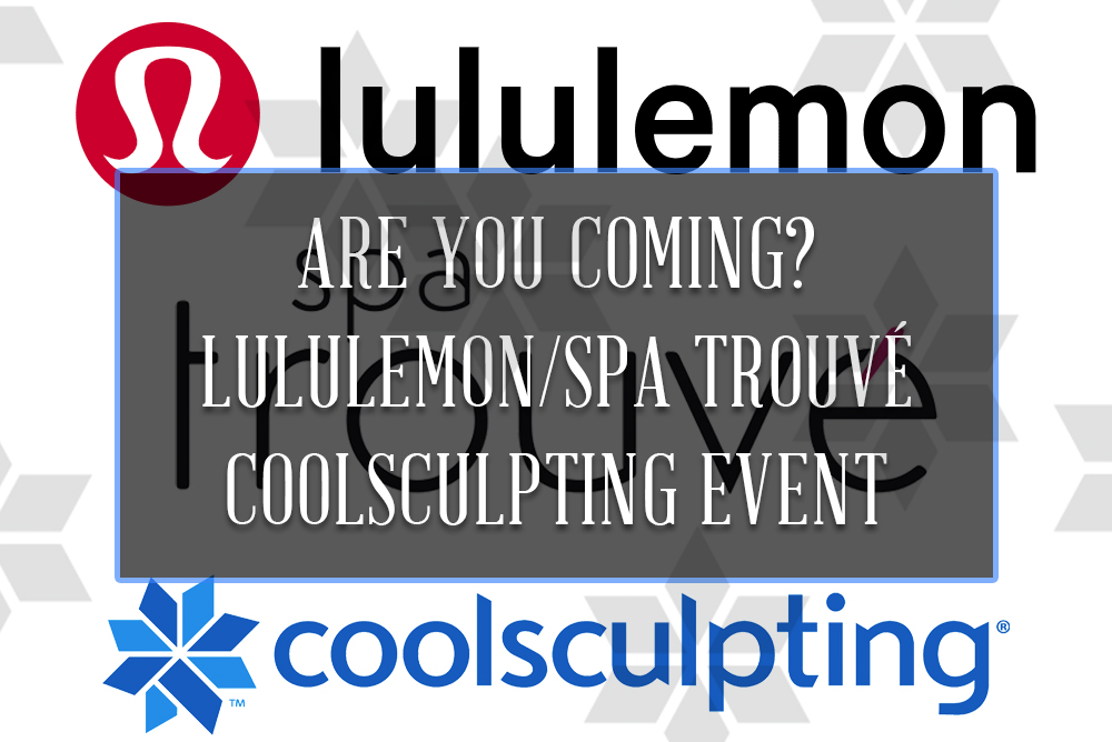 Is your name on the list? Lululemon & Spa Trouvé CoolSculpting Event