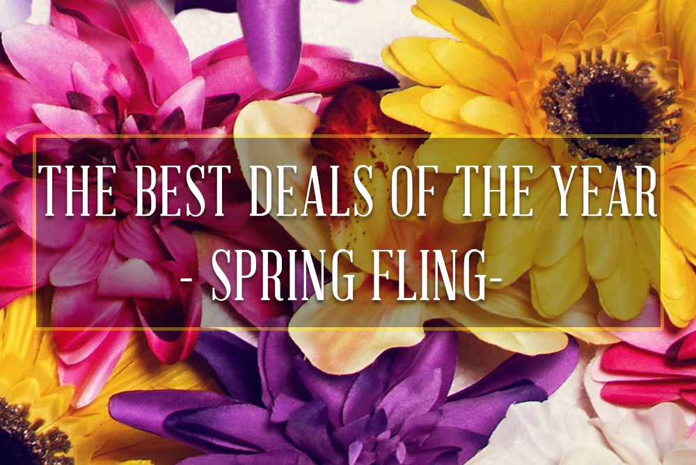 Spring Fling is Here & So Are Our Best Deals!