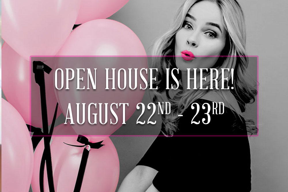 Open House – August 22nd & 23rd!