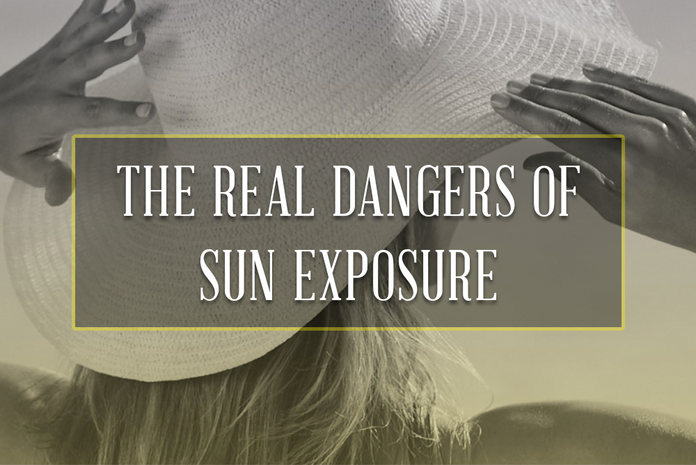 Real Dangers of Sun Exposure